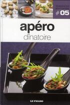 Couverture du livre « TENDANCES GOURMANDES T.5 ; apéro dînatoire » de Tendances Gourmandes aux éditions Societe Du Figaro