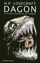 Couverture du livre « Dagon ; et autres nouvelles de terreur » de Howard Phillips Lovecraft aux éditions Pre Aux Clercs