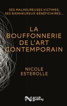 Couverture du livre « La bouffonnerie de l'art contemporain » de Nicole Esterolle aux éditions Jean-cyrille Godefroy