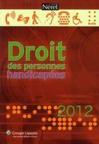 Couverture du livre « Droit Des Personnes Handicapees 2012 » de Lisiane Fricotte aux éditions Liaisons