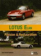 Couverture du livre « Lotus Elan ; passion et restauration » de Jean-Claude Guedenet aux éditions Editions Du Palmier