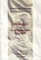 Couverture du livre « Heidegger & la métaphysique à la limite » de Jean-Francois Mattei et Dominique Janicaud aux éditions Ovadia