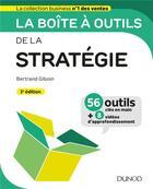 Couverture du livre « La boîte à outils ; de la stratégie (3e édition) » de Bertrand Giboin aux éditions Dunod