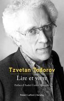 Couverture du livre « Lire et vivre » de Tzvetan Todorov aux éditions Robert Laffont / Versilio