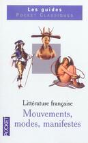Couverture du livre « Litterature Francaise ; Mouvements, Modes, Manifestes » de Annie Collognat et Claude Aziza aux éditions Pocket