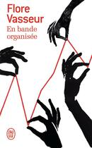 Couverture du livre « En bande organisée » de Flore Vasseur aux éditions J'ai Lu