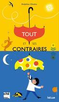 Couverture du livre « Tout et ses contraires » de Delphine Chedru aux éditions Helium