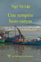 Couverture du livre « Une tempête hors saison » de Tu Lap Ngo aux éditions La Fremillerie