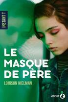 Couverture du livre « Le masque de père » de Louison Nielman aux éditions Macha Publishing