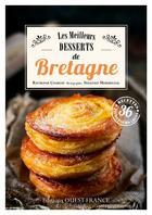 Couverture du livre « Les meilleurs desserts de Bretagne » de Raymonde Charlon et Sebastien Merdrignac aux éditions Ouest France