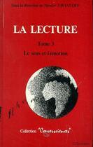 Couverture du livre « La lecture t.3 ; le sens et l'émotion » de Nicolas Zavialoff aux éditions L'harmattan