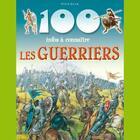 Couverture du livre « 100 INFOS A CONNAITRE ; les guerriers » de Collectif aux éditions Piccolia