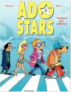 Couverture du livre « Adostars t.2 ; toujours pas célèbres ? » de Bercovici et Noblet aux éditions Dupuis