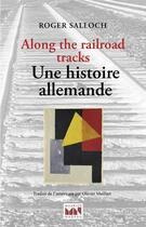 Couverture du livre « Along the railroad tracks ; une histoire allemande » de Roger Salloch aux éditions Maurice Nadeau