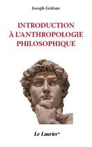 Couverture du livre « Introduction à l'anthropologie philosophique » de Joseph Grifone aux éditions Le Laurier