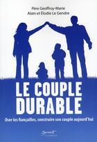 Couverture du livre « Le couple durable » de Geoffroy-Marie aux éditions Jubile