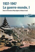 Couverture du livre « 1937-1947 : la guerre-monde t. 1 » de Collectif aux éditions Gallimard