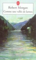 Couverture du livre « Comme Une Vallee De Larmes » de Morgan-R aux éditions Lgf