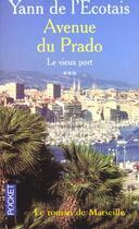 Couverture du livre « Vieux port - tome 3 avenue du prado » de Yann De L'Ecotais aux éditions Pocket