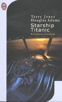 Couverture du livre « Starship titanic » de Douglas Adams aux éditions J'ai Lu