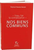 Couverture du livre « Nos biens communs ; l'eau, l'air, la connaissance » de Collectif aux éditions Guerin