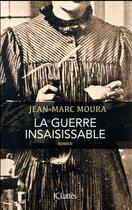 Couverture du livre « La guerre insaisissable » de Jean-Marc Moura aux éditions Lattes