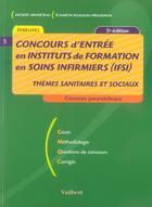 Couverture du livre « Concours d'entree en ifsi ; themes sanitaires et sociaux » de Jacques Bruneteau et Elisabeth Rousseau-Proudhon aux éditions Vuibert