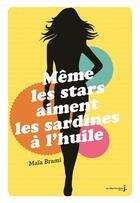 Couverture du livre « Même les stars aiment les sardines à l'huile » de Maia Brami aux éditions La Martiniere Jeunesse