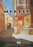 Couverture du livre « Merlin ou la vie autrement » de Colette Becuzzi aux éditions Elzevir