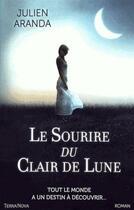 Couverture du livre « Le sourire du clair de lune » de Aranda Julien aux éditions Terra Nova