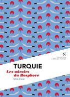 Couverture du livre « Turquie ; les miroirs du Bosphore » de Sylvie Arsever aux éditions Nevicata