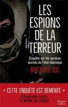 Couverture du livre « Les espions de la terreur » de Matthieu Suc aux éditions Harpercollins