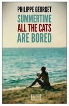 Couverture du livre « Summertime All The Cats Are Bored » de Philippe Georget aux éditions Europa