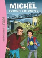 Couverture du livre « Michel t.2 ; Michel poursuit des ombres » de Georges Bayard aux éditions Hachette Jeunesse
