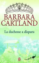 Couverture du livre « La duchesse a disparu » de Barbara Cartland aux éditions J'ai Lu