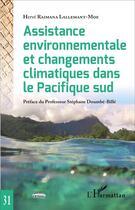 Couverture du livre « Assistance environnementale et changements climatiques dans le Pacifique sud » de Herve Raimana Lallemant-Moe aux éditions L'harmattan
