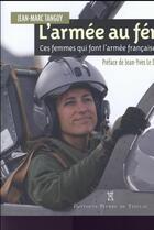 Couverture du livre « L'armée au féminin, ces femmes qui font l'armée francaise du XXIe siècle » de Jean-Marc Tanguy aux éditions De Taillac