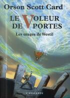 Couverture du livre « Les mages de Westil t.2 ; le voleur de portes » de Orson-Scott Card aux éditions L'atalante