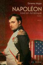 Couverture du livre « Napoléon, l'exil en Amérique t.1 ; le colonel Muiron » de Ginette Major aux éditions Vlb