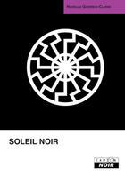 Couverture du livre « Soleil noir » de Nicholas Goodrick-Clarke aux éditions Camion Blanc