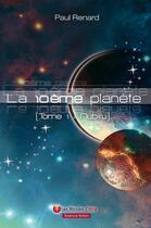 Couverture du livre « La 10ème planète t.1 ; Nubiru » de Paul Renard aux éditions Atria