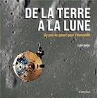 Couverture du livre « De la Terre à la Lune ; un pas de géant pour l'humanité » de Colin Salter aux éditions L'imprevu