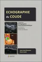 Couverture du livre « Échographie du coude » de Gerard Morvan et Jean-Louis Brasseur et Denis Jacob aux éditions Sauramps Medical