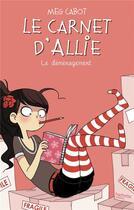 Couverture du livre « Le carnet d'Allie t.1 ; le déménagement » de Meg Cabot aux éditions Hachette Romans
