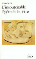 Couverture du livre « L'insoutenable légèreté de l'être » de Milan Kundera aux éditions Gallimard