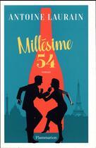 Couverture du livre « Millesime 54 » de Antoine Laurain aux éditions Flammarion