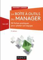 Couverture du livre « La boîte à outils du manager ; 60 fiches pratiques pour piloter son équipe (3e édition) » de Remi Juet aux éditions Dunod