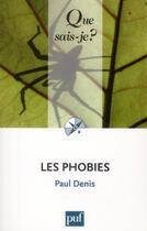 Couverture du livre « Les phobies (2e édition) » de Paul Denis aux éditions Que Sais-je ?