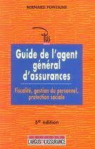 Couverture du livre « Guide de l'agent general d'assurances (5e édition) » de Bernard Fontaine aux éditions L'argus De L'assurance