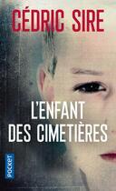 Couverture du livre « L'enfant des cimetières » de Sire Cedric aux éditions Pocket